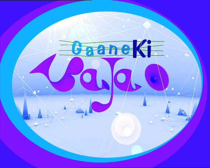 Gaane Ki Bajao