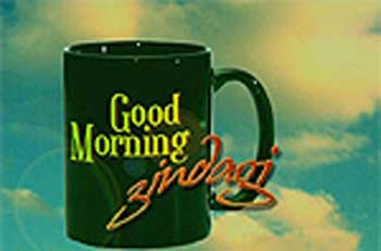 Good Morning Zindagi