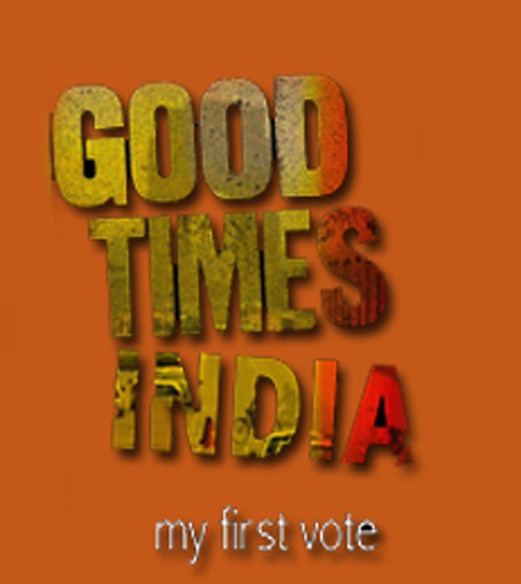 Good Times India My First Vote