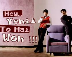 Hey...Yehii To Haii Woh!
