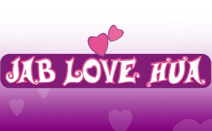 Jabb Love Hua