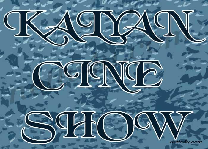 Kalyan Cine Show