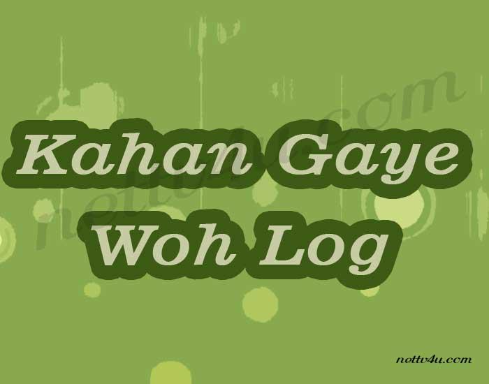 Kahan Gaye Woh Log