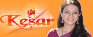 Hindi Tv Serial Kesar Synopsis Aired On STAR PLUS Channel