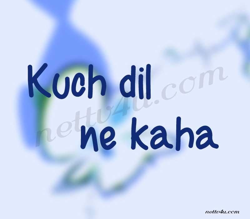 Kuch Dil Ne Kaha
