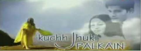 Kuchh Jhuki Palkain