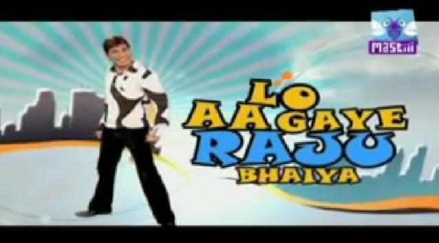 Lo Aagaye Raju Bhaiya