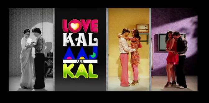 Love Kal Aaj Aur Kal