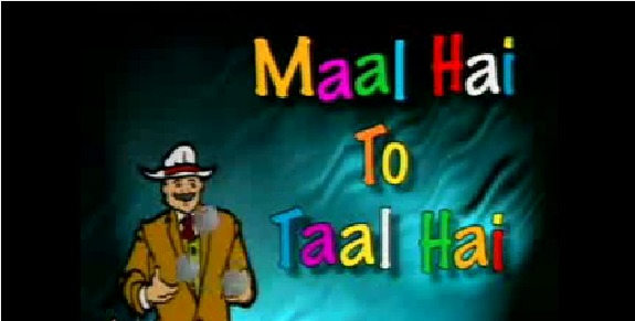 Maal Hai To Taal Hai