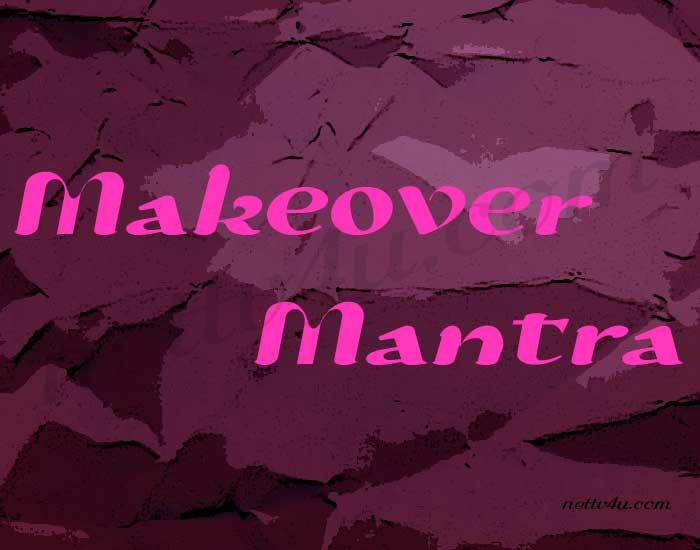 Makeover Mantra