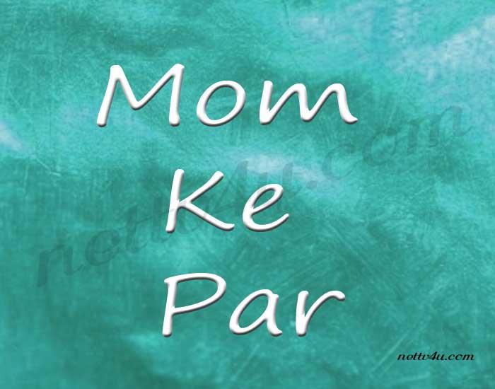 Mom Ke Par