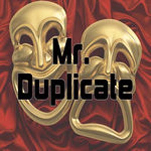 Mr Duplicate