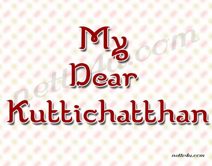 My Dear Kuttichatthan