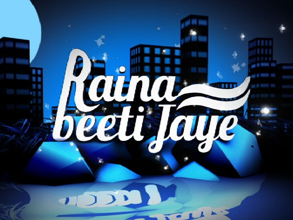 Raina Beeti Jaye
