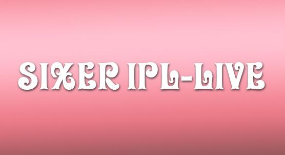Sixer Ipl Live