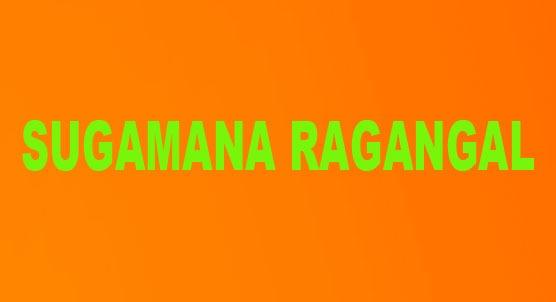 Sugamana Ragangal