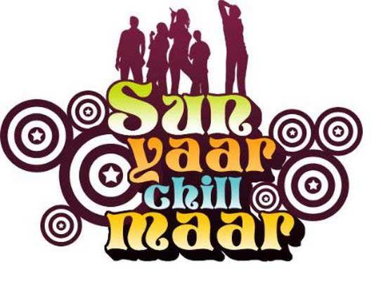 Sun Yaar Chill Maar