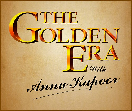 The Golden Era With Annu Kapoor