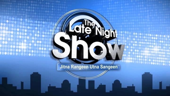 The Late Night Show - Jitna Rangeen Utna Sangeen