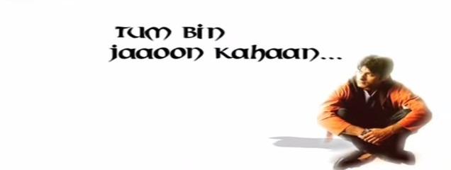 Tum Bin Jaaoon Kahaan