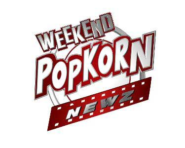 Weekend Popkorn Newz
