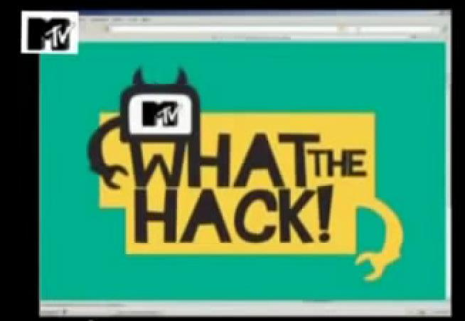 MTV What the Hack!