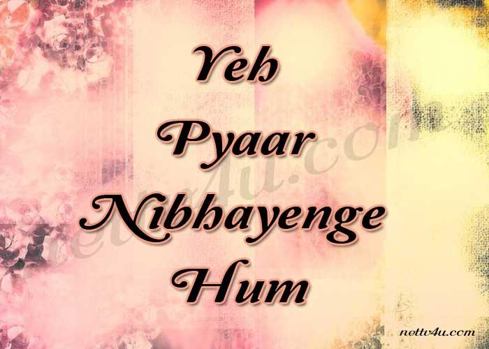 Yeh Pyaar Nibhayenge Hum