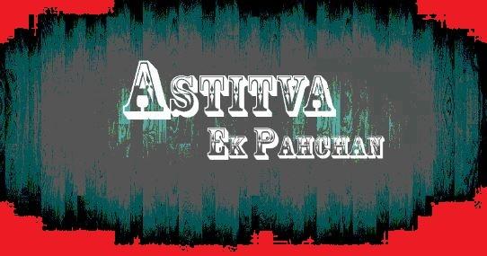 Astitva Ek Pehchan