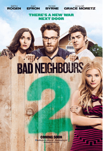 Bad Neighbours 2, A Sure Hit