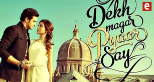 Dekho Magar Pyar Se Movie Review