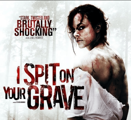 I Spit On Your Grave Movie Review English Movie Review