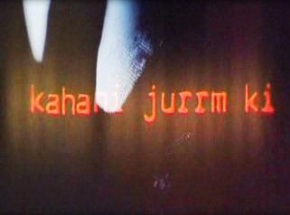 Kahani Jurrm Ki