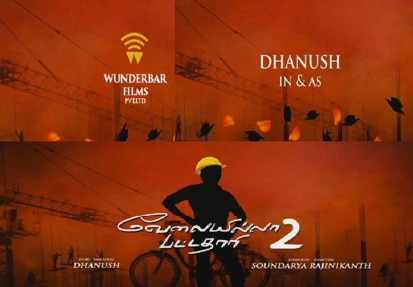 Soundarya – Dhanush Film Titled As Velai Illa Pattadhari 2!