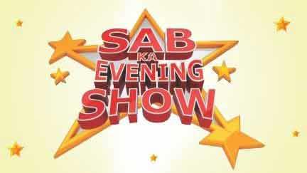 Sab Ka Evening Show